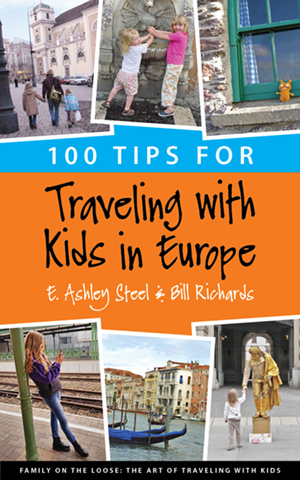 100 Tips for Traveling with Kids in Europe Book